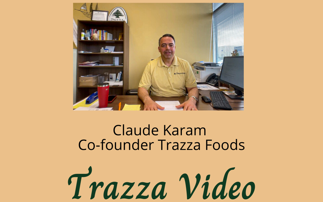 Trazza Video Update #1 From Claude Karam Co-founder Trazza Foods