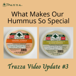 Trazza Video Update #3 What Makes Our Hummus So Special