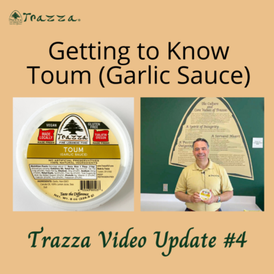 Getting to Know Toum (Garlic Sauce) – Trazza Video Update #4