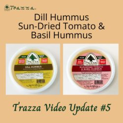 Dill Hummus and Sun-Dried Tomato & Basil Hummus - Trazza Video Update #5
