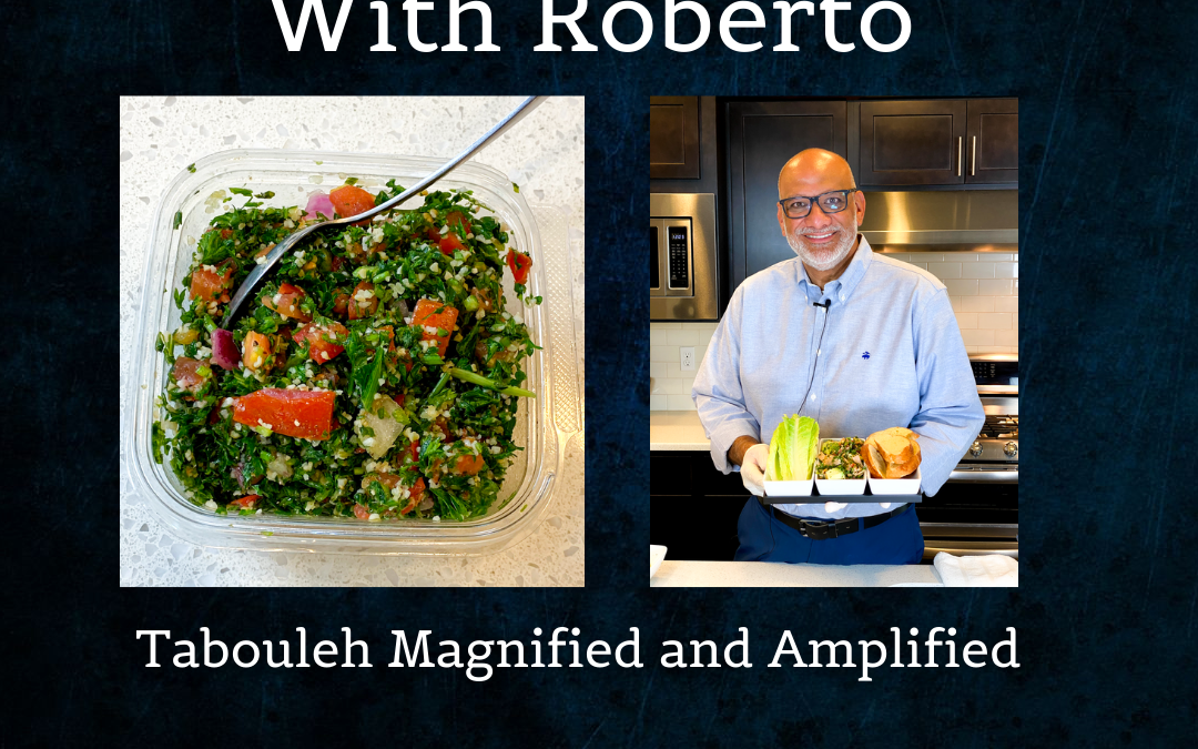 Tasting Trazza With Roberto – Episode 1 Tabouleh Magnified and Amplified