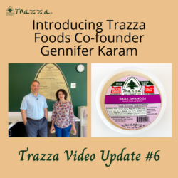 Introducing Trazza Foods Co-founder Gennifer Karam - Trazza Video Update 6