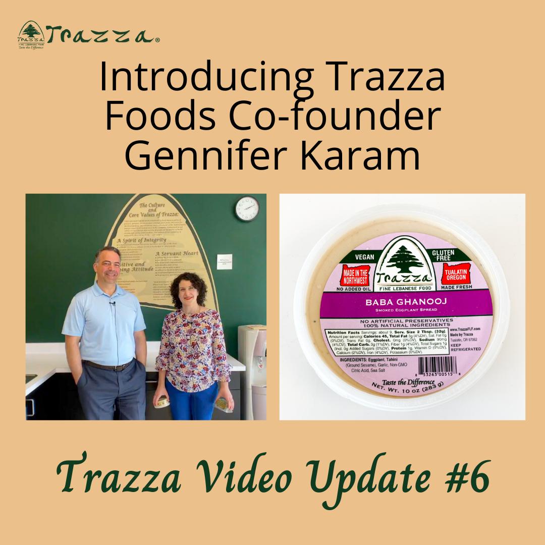 Introducing Trazza Foods Co-founder Gennifer Karam - Trazza Video Update 6
