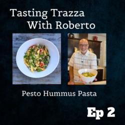 Pesto Hummus Pasta - Tasting Trazza With Roberto Episode 2