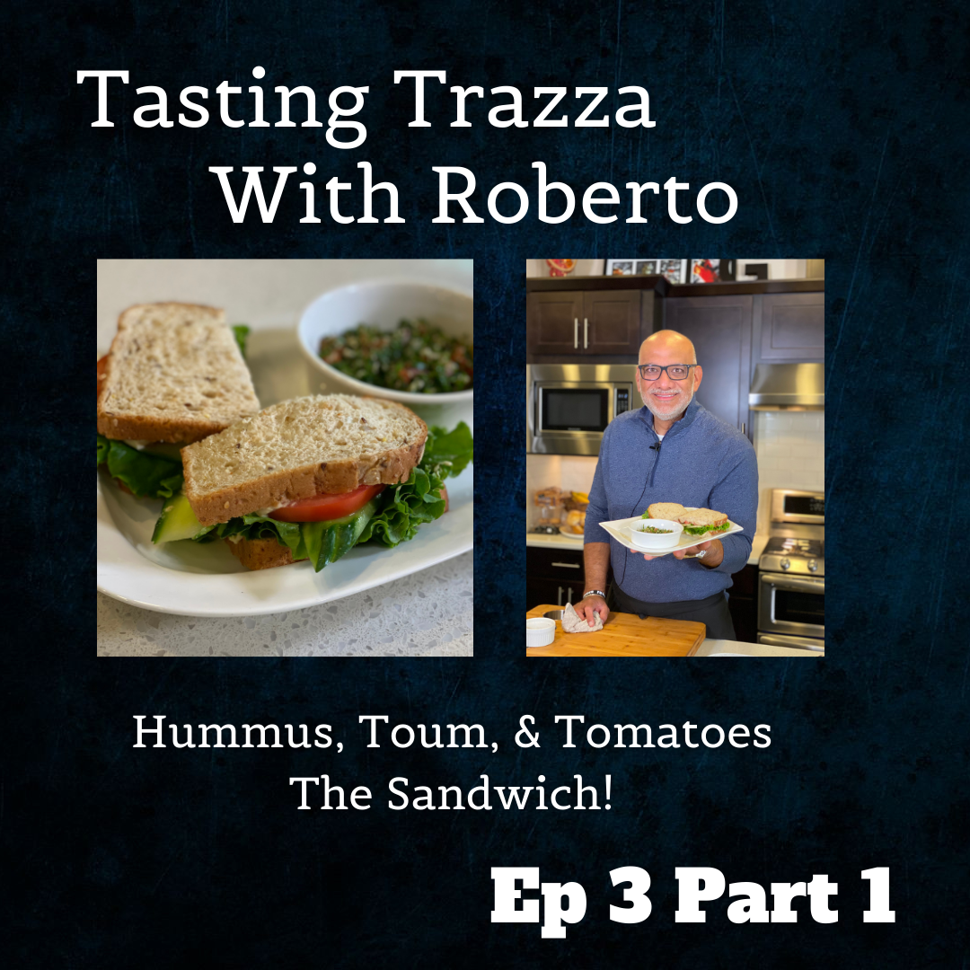 Hummus, Toum, & Tomatoes - The Sandwich! - Tasting Trazza With Roberto Episode 3 Part 1