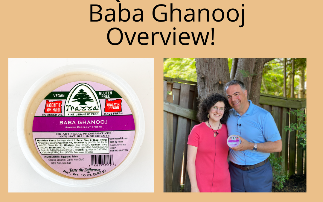 The Quintessential Baba Ghanooj Overview!  – Trazza Video Update 7