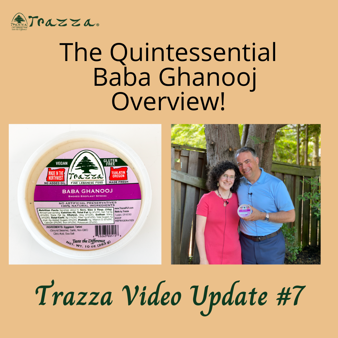 The Quintessential Baba Ghanooj Overview! - Trazza Video Update 7