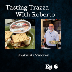 Shukulata S'mores! - Tasting Trazza With Roberto Episode 6
