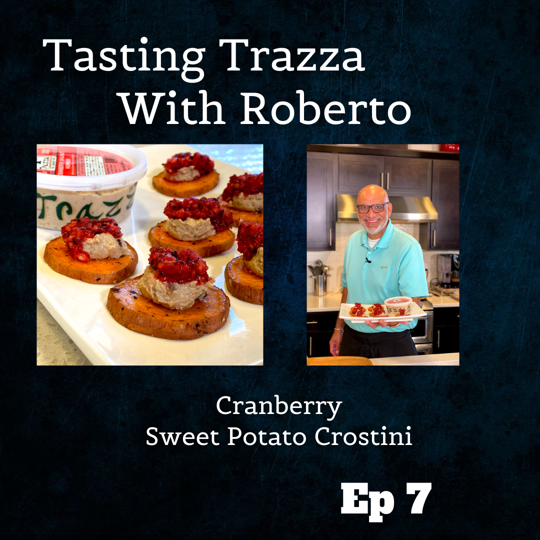 Cranberry Sweet Potato Crostini - Tasting Trazza With Roberto Episode 7