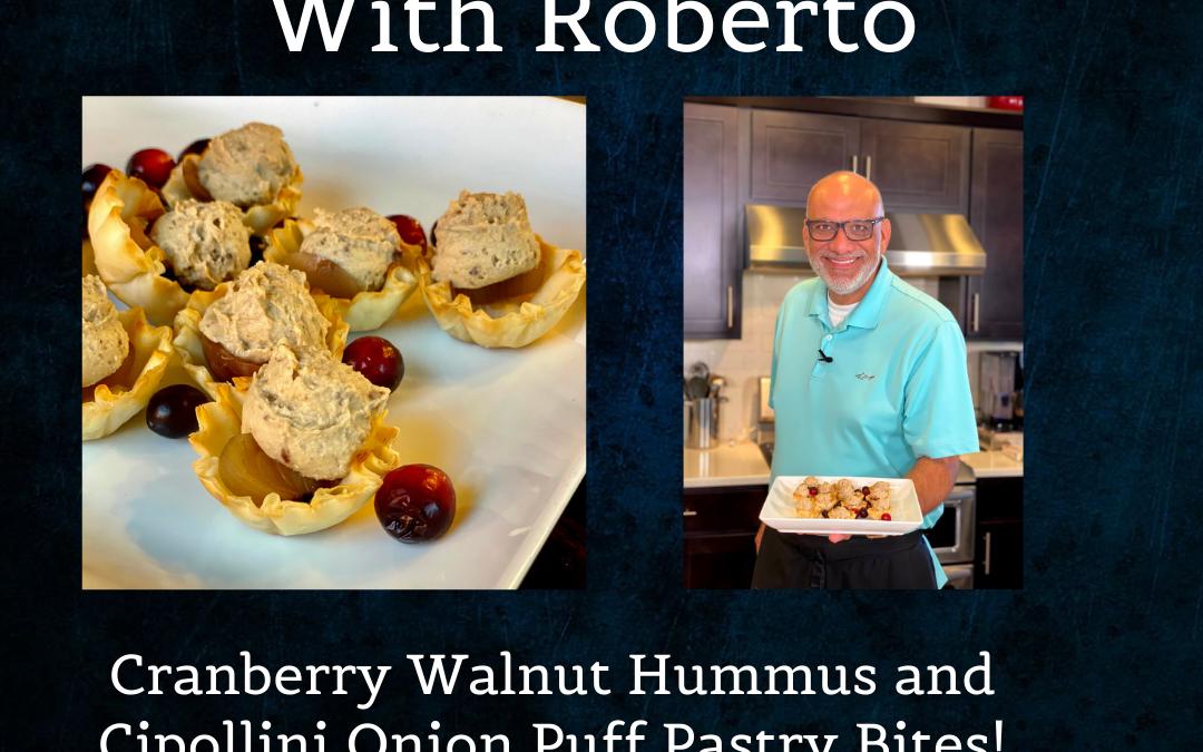 Cranberry Walnut Hummus and Cipollini Onion Puff Pastry Bites – Tasting Trazza With Roberto Episode 8