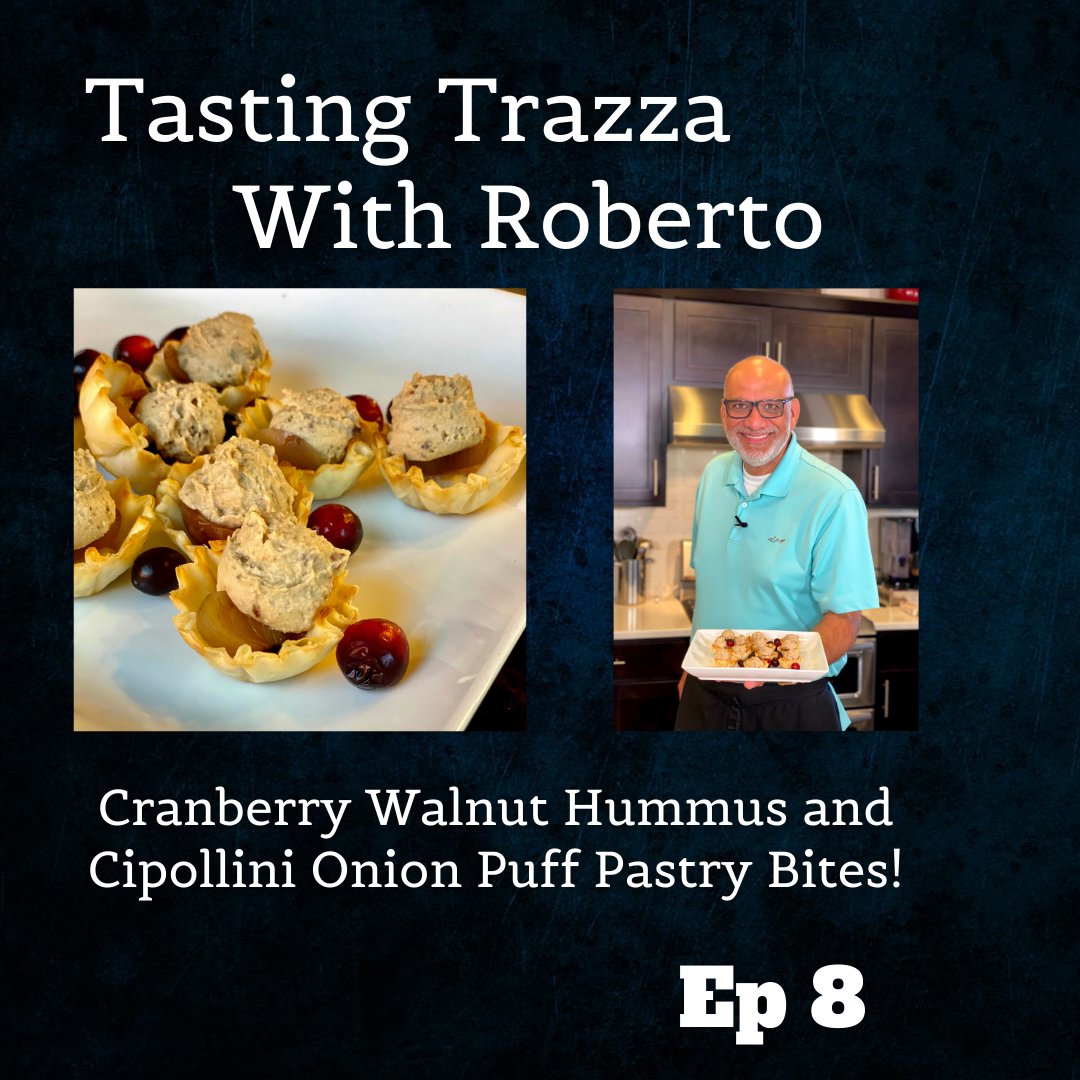 Cranberry Walnut Hummus and Cipollini Onion Puff Pastry Bites - Tasting Trazza With Roberto Episode 8